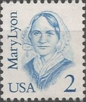 Mary Lyon, pedagogue; founder and principal of Mount Holyoke Female Seminary (South Hadley), 1837-1849